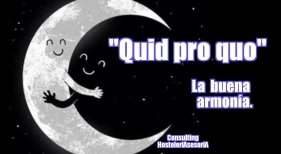 """Quid pro quo"" (""Una cosa por otra"")"