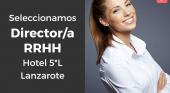 Director/a de RRHH para hotel 5* en Lanzarote